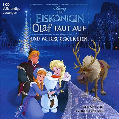 Die Eiskönigin. Olaf taut auf und weitere Geschichten (Für Kinder Cd Hörbücher Auf)