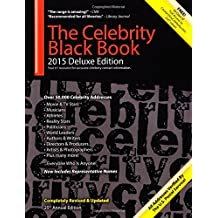 The Celebrity Black Book 2015: Over 50,000+ Accurate Celebrity Addresses for Autographs, Charity & Nonprofit Fundraising, Celebrity Endorsements, Getting Publicity, Guerrilla Marketing & More!