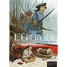 Epervier - Archives secrètes (L') - tome 1 - L'Epervier - Archives secrètes