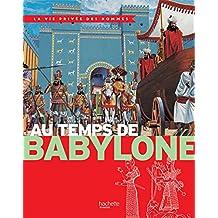 Au temps de Babylone : La Vie Privée des Hommes (Références)