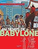 Au temps de Babylone - La Vie Privée des Hommes (Références) - Format Kindle - 9782013984973 - 6,49 €