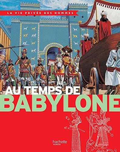 Au temps de Babylone : La Vie Privée des Hommes (Références) par Yves Cohat