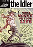 The Idler (Issue 36) Money Madness: Your Money or Your Life?