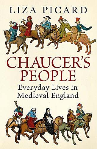 Chaucer's People: Everyday Lives in Medieval England PDF Books