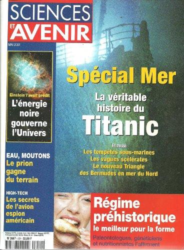 Sciences & Avenir 651. 2001. Spécial mer: la véritable histoire du Titanic, Triangle du diable en mer du Nord, le mythe du trangle des Bermudes, avalanches sous la mer, vagues scélérates (18 pages) par Collectif