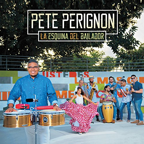 La Esquina Del Bailador - Pete Perignon
