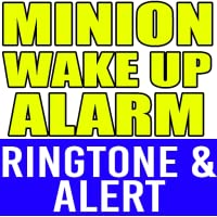 Minion Wake Up Alarm Ringtone and Alert