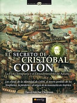 El secreto de Cristóbal Colón de [Childress, David Hatcher]