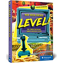 Nur noch dieses Level!: Von Computerfreaks, Games und sexy Elfen. Retrogames, Geschichten und Anekdoten aus der Computer-Ära der 80er und 90er Jahre. Für alle Amiga-, C64- und Atari-Fans!