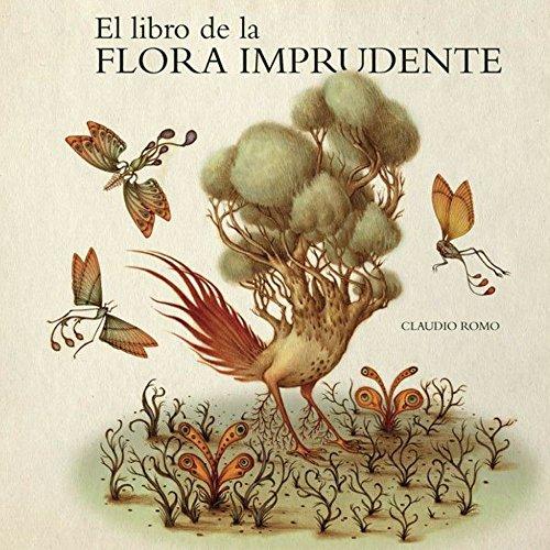 El libro de la flora imprudente (Illustrati) por Claudio Romo