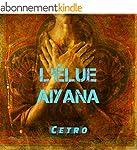 L'�lue II : Aiyana: Roman fantastique