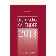 Liturgischer Kalender 2013: Tagesabreißkalender Block