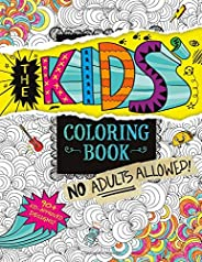 The Kids' Coloring Book: No Adults Allo