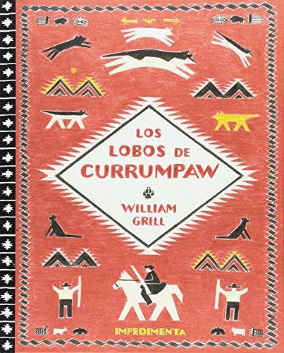 LOS LOBOS DE CURRUMPAW (El chico amarillo) por William Grill