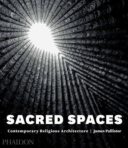 Sacred Spaces: Contemporary Religious Architecture por James Pallister