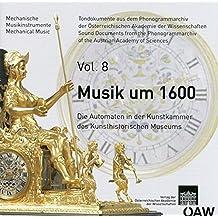 Musik um 1600: Die Automaten in der Kunstkammer des Kunsthistorischen Museums (Mechanische Musikinstrumente)