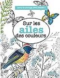 Livres de coloriage ANTI-STRESS 5 : Sur les ailes des couleurs