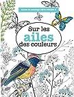 Livres de coloriage ANTI-STRESS 5 - Sur les ailes des couleurs