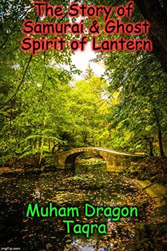 The Story of Samurai & Ghost Spirit of Lantern (English Edition) por Muham Dragon Taqra