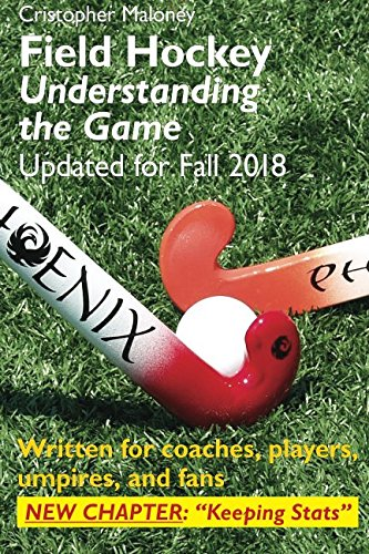Field Hockey: Understanding the Game por Mr. Cristopher Maloney