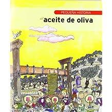 Pequeña historia del aceite de oliva
