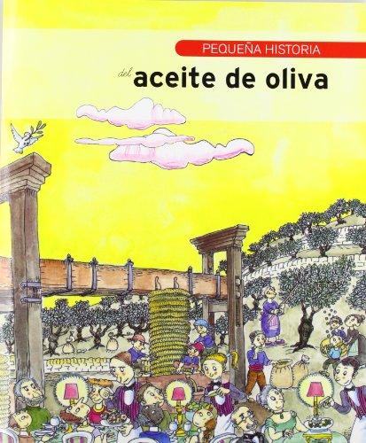 Pequenas Historias: Pequena Historia Del Aceite De Oliva