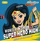 WONDER WOMAN auf der SUPER HERO HIGH: Band 1 (Die SUPER HERO HIGH-Reihe, Band 1)