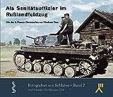 Als Sanitätsoffizier im Rußlandfeldzug: Mit der 3. Panzer-Division bis vor Moskaus Tore