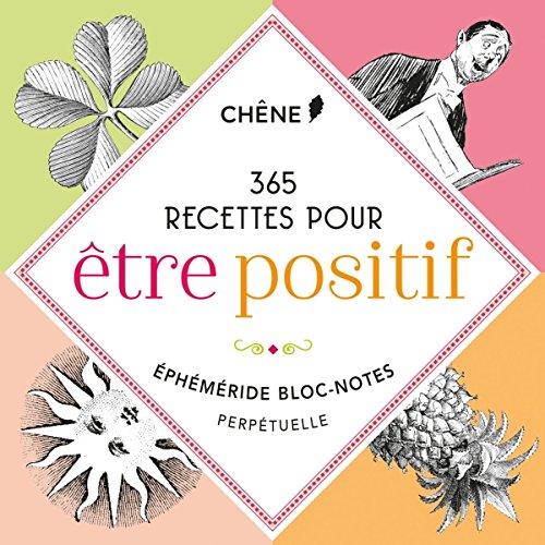 Blocs-notes perpétuel 365 recettes pour être positif