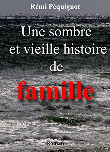 Une sombre et vieille histoire de famille