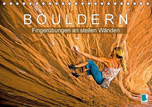 Preisvergleich Produktbild Bouldern: Fingerübungen an steilen Wänden (Tischkalender 2017 DIN A5 quer): Bouldern: Klettern am Limit (Monatskalender, 14 Seiten) (CALVENDO Sport)