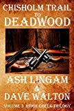 Chisholm Trail to Deadwood: Ridge Creek Trilogy Volume 3