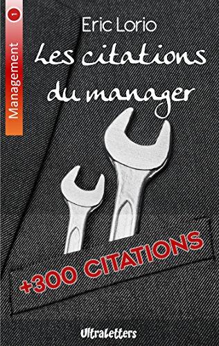 Les citations du manager: Plus de 300 citations inspirantes (Management t. 1) par Eric Lorio