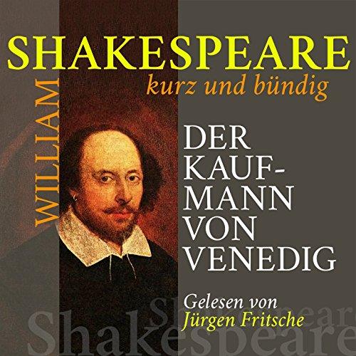 Der Kaufmann von Venedig: William Shakespeare (kurz und bündig) [Shakespeares Werke als Kurzgeschichten in deutscher Sprache] - Sprache Der In Sprache