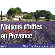 Maisons d'hôtes coup de coeur en Provence