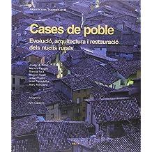 Cases de poble: Evolució, arquitectura i restauració (Arquitectura tradicional)