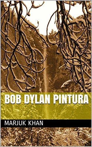 Bob Dylan pintura (Galician Edition) por Marjuk khan