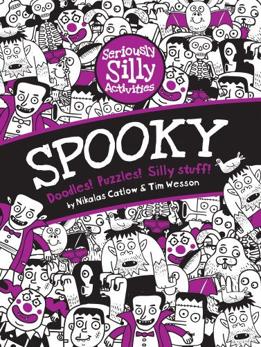 Seriously Silly Activities. Spooky: Doodles! Puzzles! Silly stuff! (Halloween Spooky Stuff)
