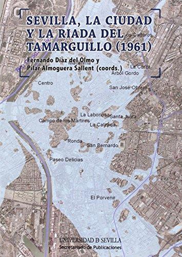 Sevilla, la ciudad y la riada del Tamarguillo (1961) (Historia y Geografía)