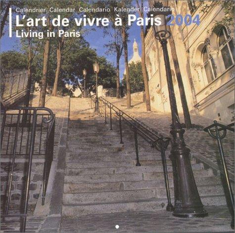 Calendrier 2004 : L'Art de vivre à Paris