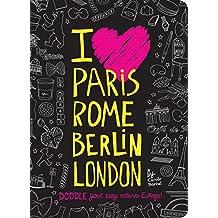 I Love Paris, Rome, Berlin, London: Doodle Your Way Across Europe! (Doodle Books)