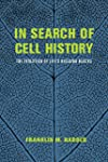 In Search of Cell History: The Evolut...