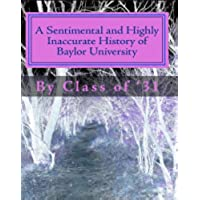 A Sentimental and Highly Inaccurate History of Baylor University (English Edition)