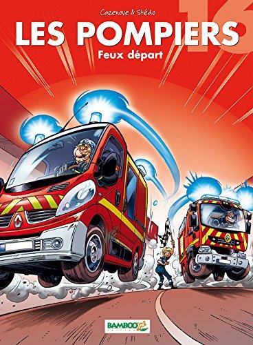 Les Pompiers - tome 16 - Feux départ par chrsitophe Cazenove
