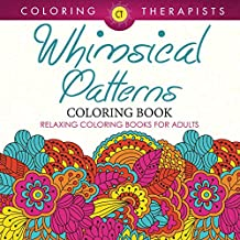 Whimsical Patterns Coloring Book - Relaxing Coloring Books For Adults