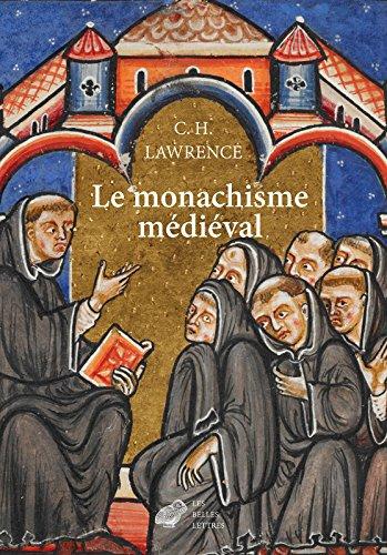 Le Monachisme médiéval: Formes de vie religieuse en Europe occidentale au Moyen Âge par Clifford Hugh Lawrence