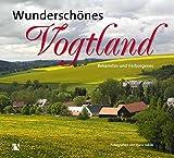 Wunderschönes Vogtland: Bekanntes und Verborgenes -