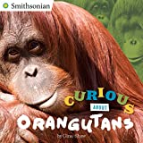 Curious About Orangutans (Smithsonian)