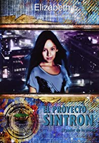 Proyecto Sintron, El - El Poder De La Mente par Elizabeth L.