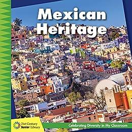 Mexican Heritage (21st Century Junior Library: Celebrating Diversity In My Classroom) por Tamra Orr epub